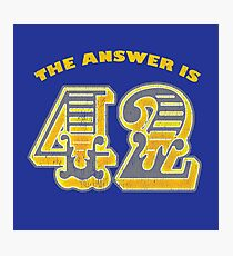 The Answer is 42 - Hitchhikers Guide to the Galaxy  Photographic Print
