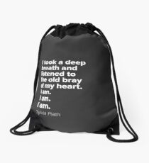 """I am I am I am"" - Sylvia Plath Drawstring Bag"
