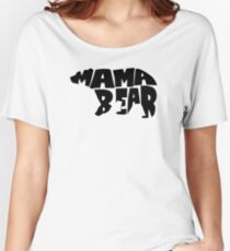 mama bear big Women's Relaxed Fit T-Shirt