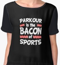Parkour is the Bacon of Sports Funny Women's Chiffon Top