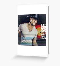 Tim McGraw Shot Gun Rider Greeting Card