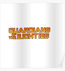 Guardians of the Eighties Poster