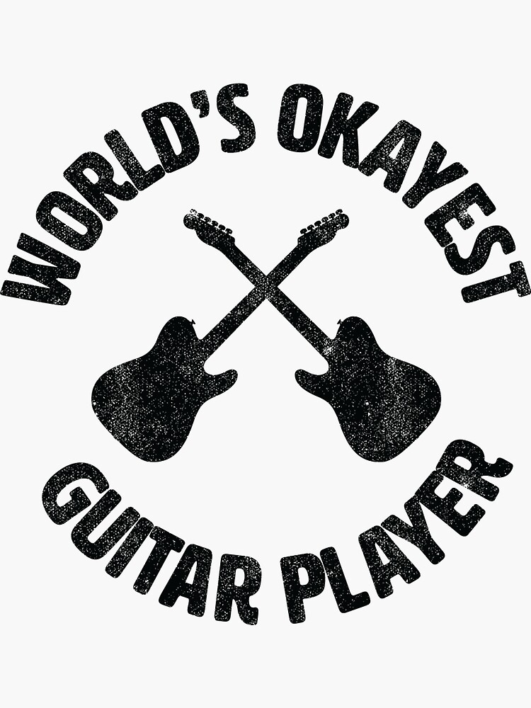 Worlds Okayest Guitar Player | guitarist by gbrink
