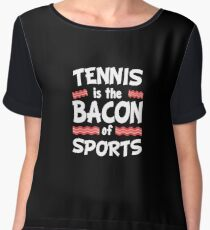 Tennis is the Bacon of Sports Funny Women's Chiffon Top