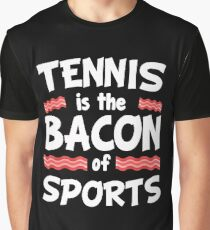Tennis is the Bacon of Sports Funny Graphic T-Shirt