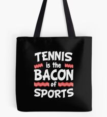 Tennis is the Bacon of Sports Funny Tote Bag