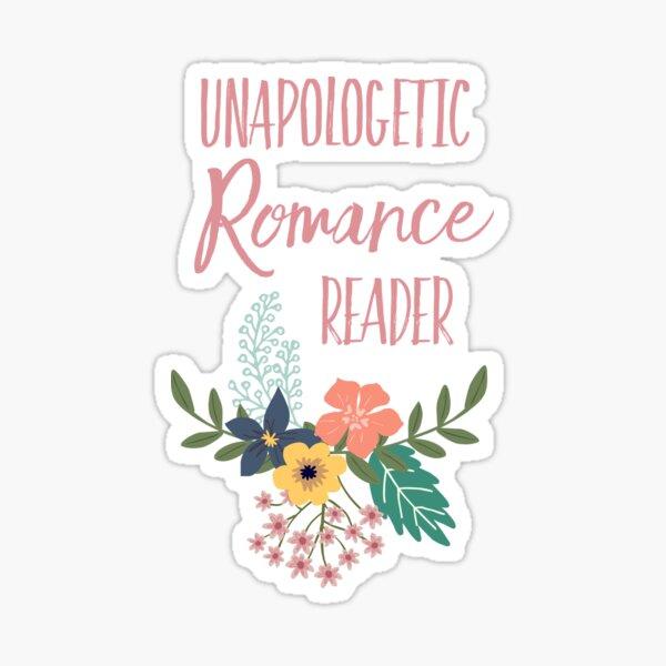Unapologetic Romance Reader Sticker