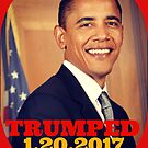 Barack Obama Trumped 1.20.2017 by EvePenman