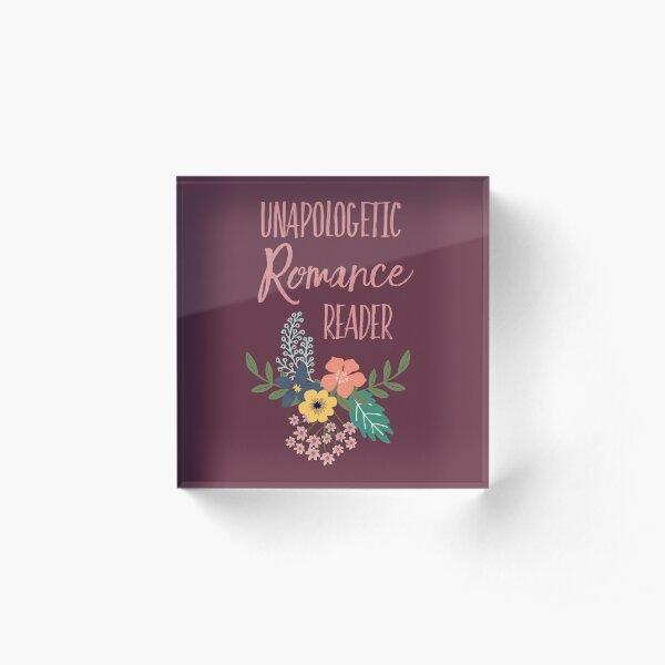 Unapologetic Romance Reader Acrylic Block
