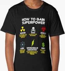 how to gain superpower Long T-Shirt