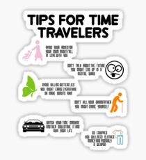 tips for time travelers Sticker