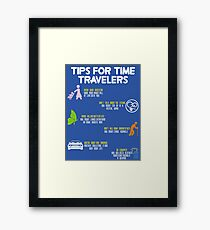 tips for time travelers Framed Print