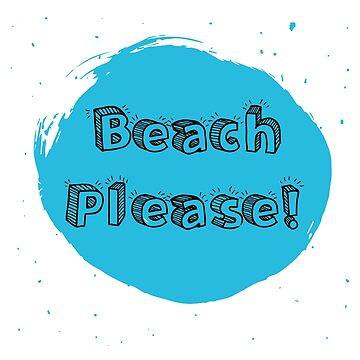 Beach Please Funny Sarcastic Nigga TShirt by xpammer