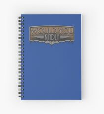 Would You Kindly Spiral Notebook