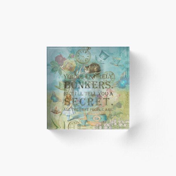 Wonderland - Bonkers Quote- Alice in Wonderland Acrylic Block