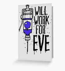 Will Work For Eve Greeting Card