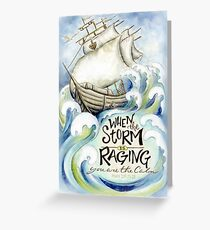 When the Storm is Raging Greeting Card