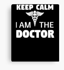 Keep Calm I'm The Doctor Canvas Print
