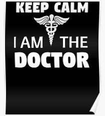 Keep Calm I'm The Doctor Poster