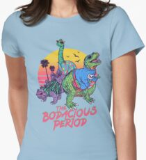 The Bodacious Period Women's Fitted T-Shirt