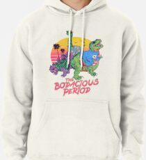 The Bodacious Period Pullover Hoodie