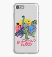 The Bodacious Period iPhone Case/Skin