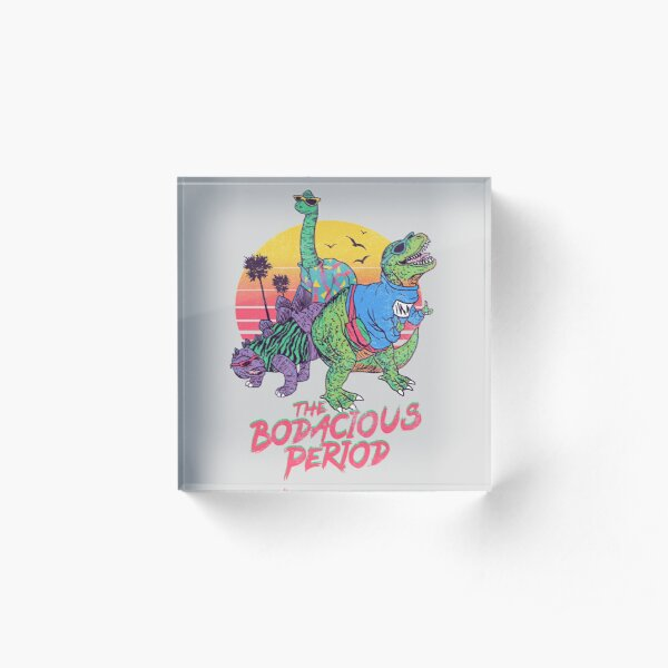 The Bodacious Period Acrylic Block