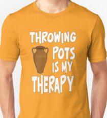 Funny Pottery Design - Throwing Pots Is My Therapy  T-Shirt