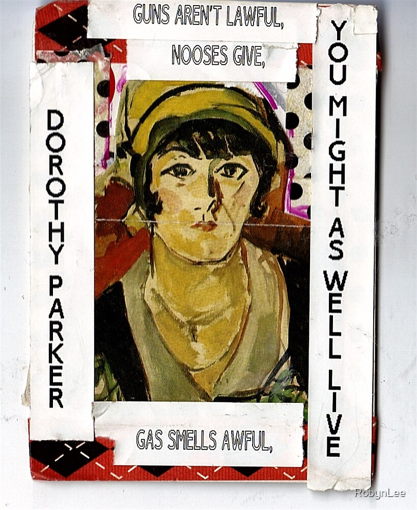 """Dorothy Parker-""""Resume""""(You Might As Well Live) by RobynLee"""