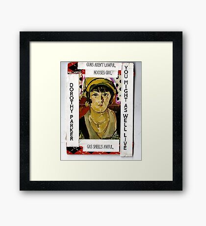 """Dorothy Parker-""""Resume""""(You Might As Well Live) Framed Print"""
