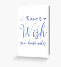Cinderella - A Dream is a Wish your heart makes Greeting Card