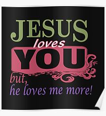 Jesus loves me more Poster