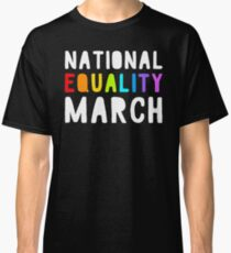 NATIONAL EQUALITY MARCH Classic T-Shirt