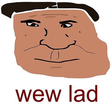 wew lad - Text by crashin