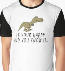 T-Rex - If your happy and you know it Graphic T-Shirt