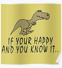 T-Rex - If your happy and you know it Poster
