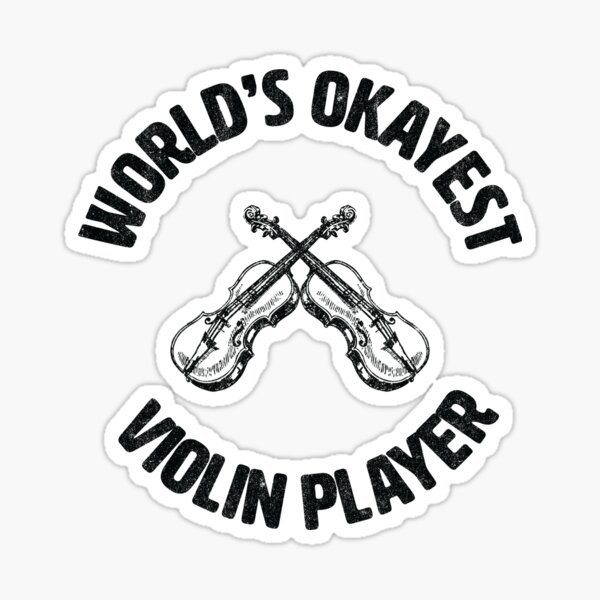 Violinist | Worlds Okayest Violin Player Sticker