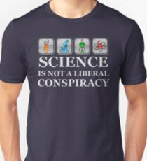 SCIENCE IS NOT A LIBERAL CONSPIRACY Shirt Unisex T-Shirt