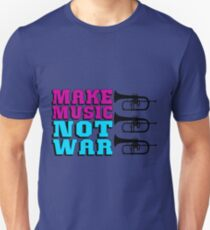 MAKE MUSIC NOT WAR-FLUGELHORN Unisex T-Shirt