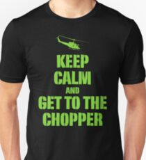 Keep calm and get to the chopper T-Shirt