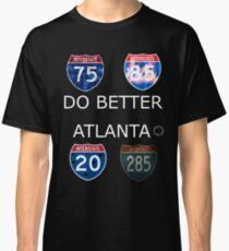 DO BETTER ATLANTA Classic T-Shirt