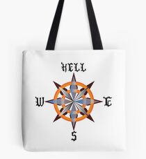 My Moral Compass Points Straight to Hell. Tote Bag