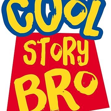Cool story bro by squidgun