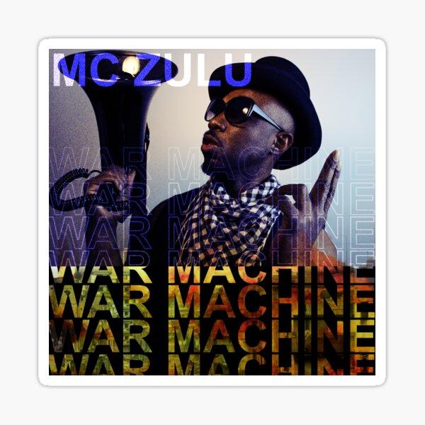MC ZULU - War Machine (Print) Sticker
