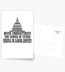 Never Underestimate The Power Of Stupid People In Large Groups Funny Tshirt Postcards