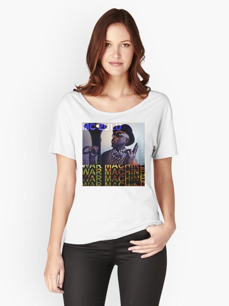 MC ZULU - War Machine (Print) Women's Relaxed Fit T-Shirt Front
