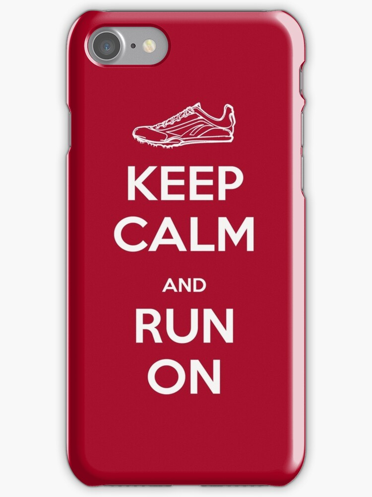 Keep Calm and Run On by A Bouchard