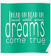 Read On- Read until your dreams come true! Poster