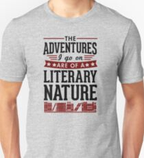 The Adventures I Go On Are Of A Literary Nature Unisex T-Shirt