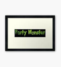 Party Monster Framed Print